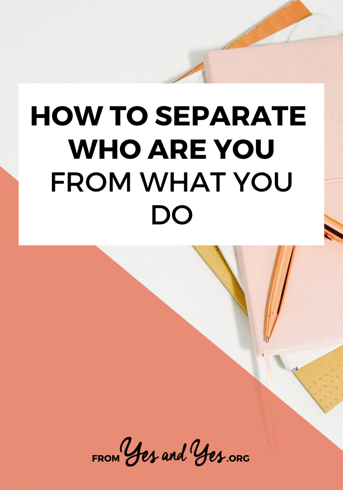 Trying to separate who you are from what you do? Want to find work/life balance or fulfillment outside of work? Read on for career advice you haven't heard before! #worklifebalance #selfhelp #selfdevelopment #happinesstips