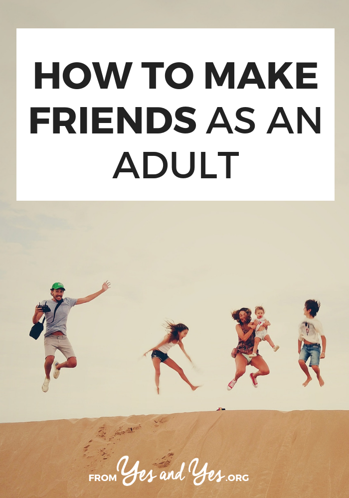 How do you make friends as an adult? It's a little awkward but you can totally do it! Click through for tips on how to make friends + how to maintain friendships