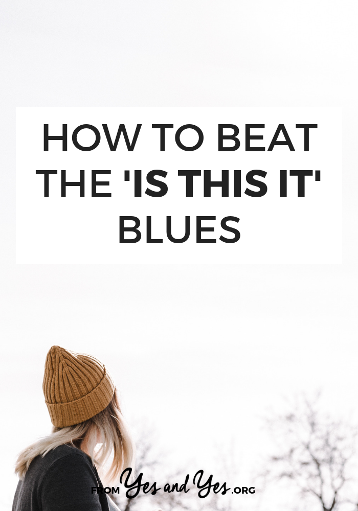 "Suffering from the ""Is this it?"" blues? You're not alone and you're not stuck in this feeling forever. Click through for help getting out of this rut, changing your mindset, and feeling excited again."
