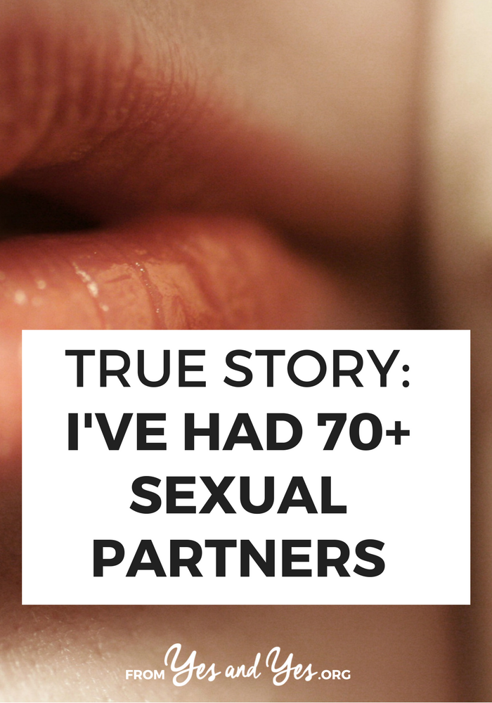 Is there such a thing as TOO many sexual partners? Click through for a fascinating, surprisingly relate-able interview with a 28-year-old woman who's slept with 70+ people >> yesandyes.org