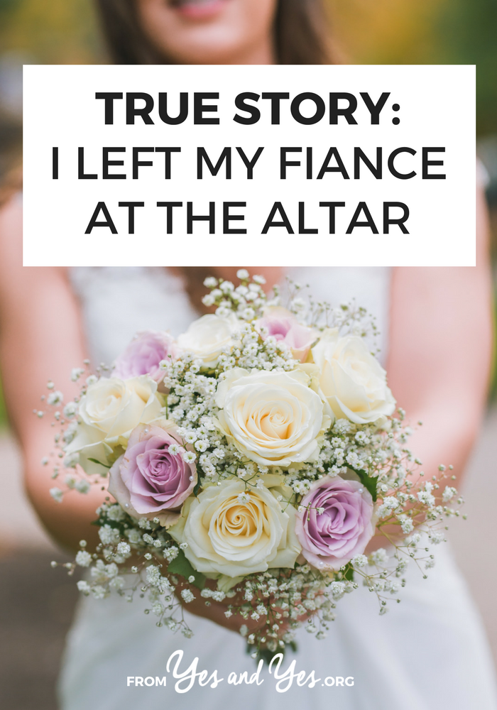 Could you ever leave someone at the altar? Would you? Click through for one woman's story. // yesandyes.org