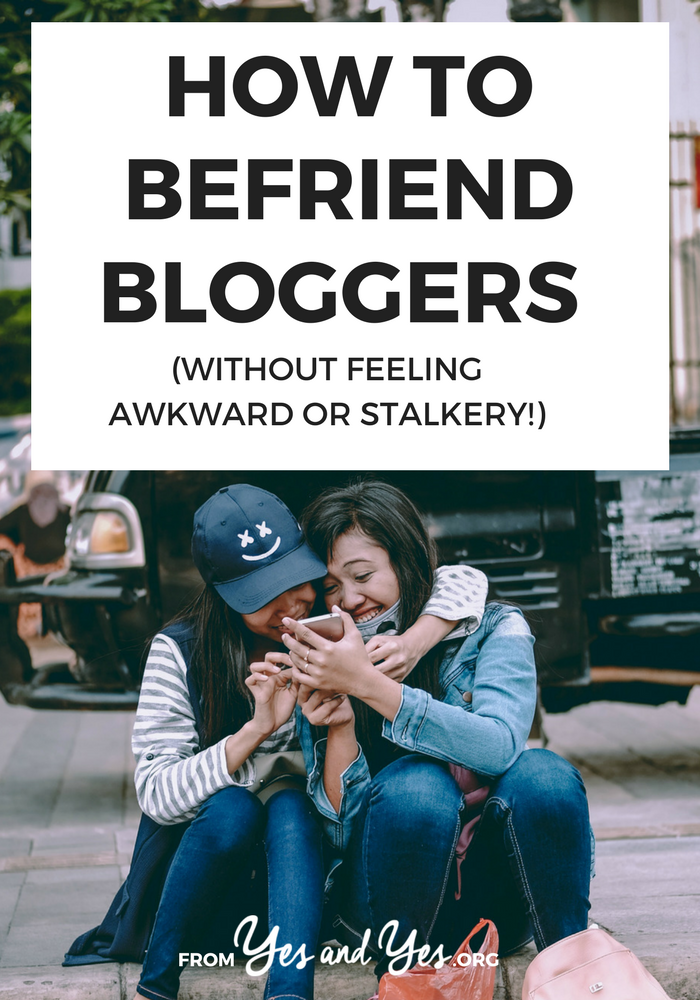 Want to befriend bloggers but don't want to feel all stalker-y or fan-girly? 6 helpful tips, this a way >>