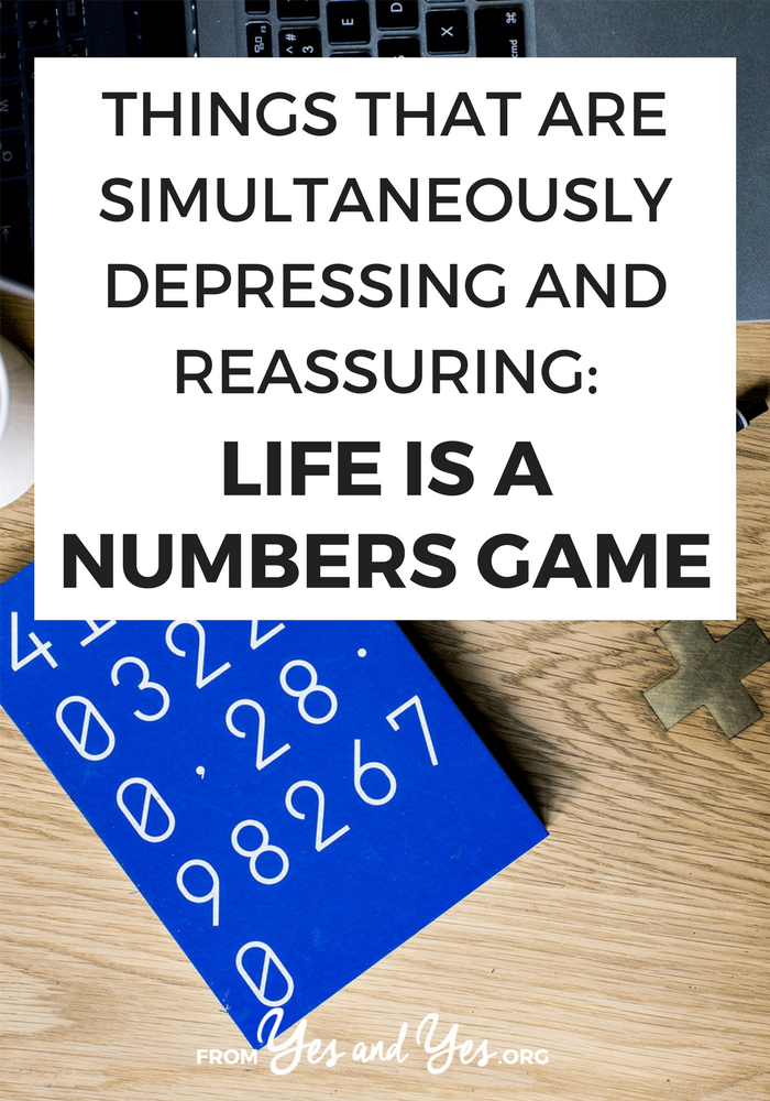 Are you trying to follow your dreams? Looking for inspiration? This is the real talk pep talk you need: life is a numbers game.