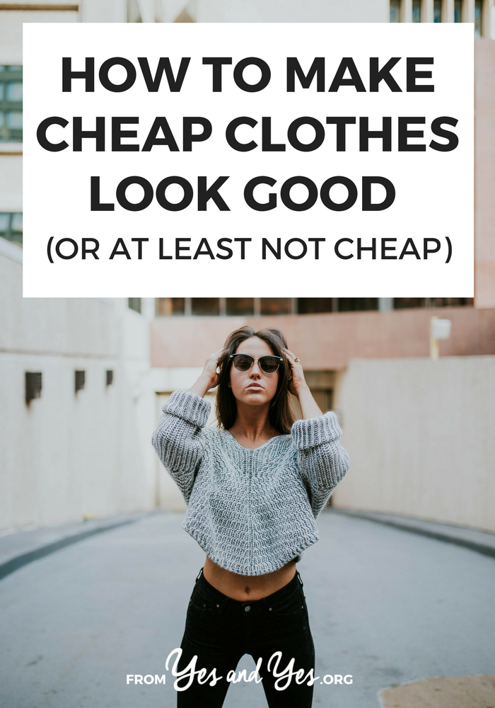 Is it possible to make cheap clothes look good? Like that little number from the Target sales rack? Yes! You just have to be strategic. // yesandyes.org