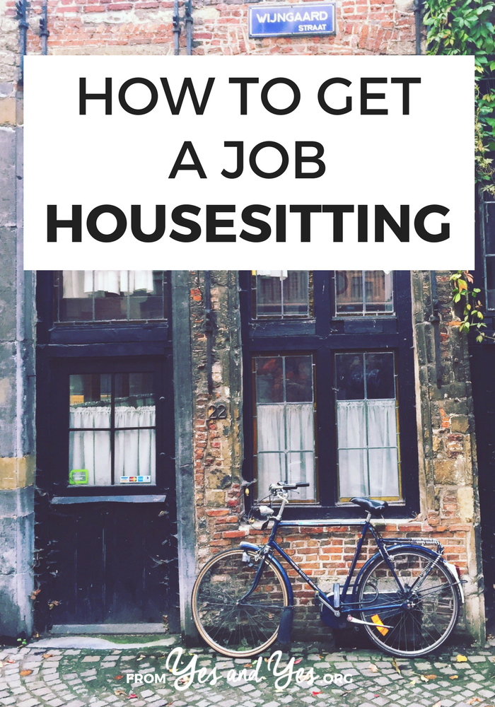Want to find a job as a housesitting? Or just travel for free/cheap? Click through for housesitting tips from a woman who's been doing it for 10 years!