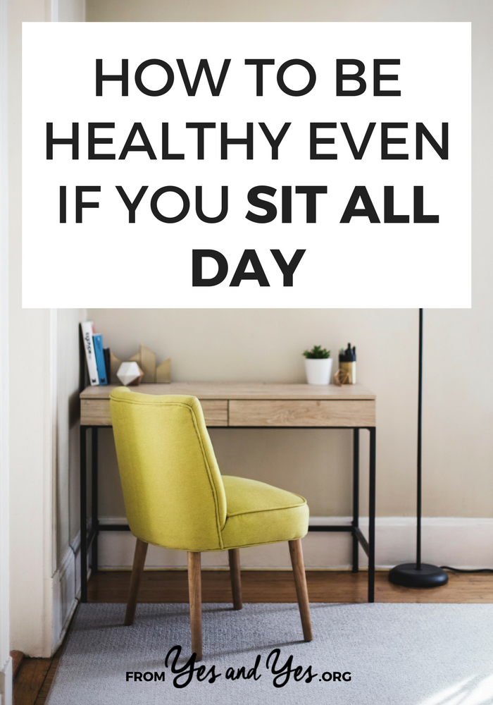 Is it possible to be healthy if you sit all day? Yes! Well, it's possible if you make and effort to do these things!