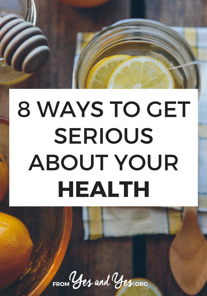 Want to get serious about your health? Not just diet and exercise, but your actual health? Click through for 9 ideas to get started! // yesandyes.org