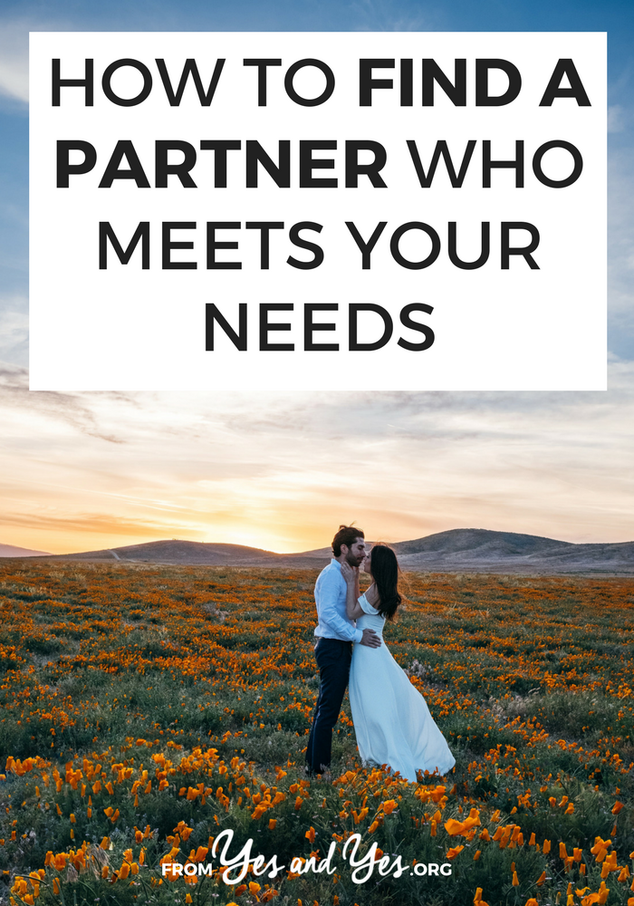 Yes, you CAN find a partner who meets your needs! You don't have to feel unappreciated, ignored, or disrespected. Click through for a script that will help! // yesandyes.org