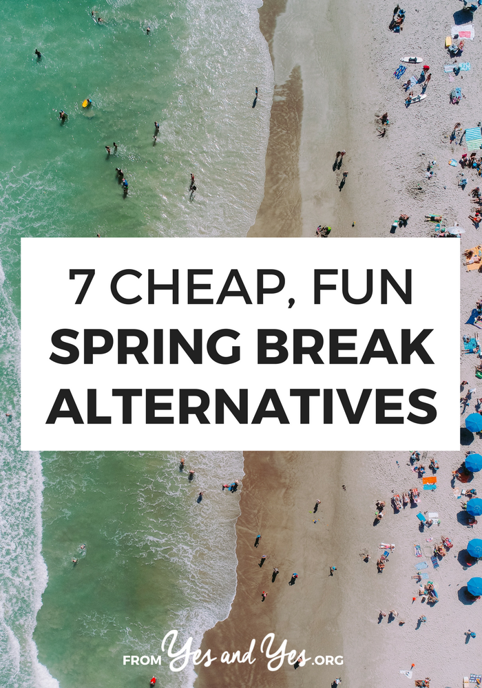 Looking for Spring Break alternatives? Want some cheap travel ideas that don't involve wet t-shirt contests? Click through for seven fun affordable trip ideas!