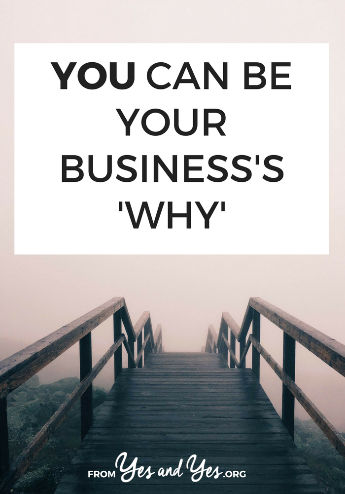 """It's okay if YOU are your business's 'why'. It's okay if the reason you're in business is """"I'm good at this and I want to get paid for it."""""""