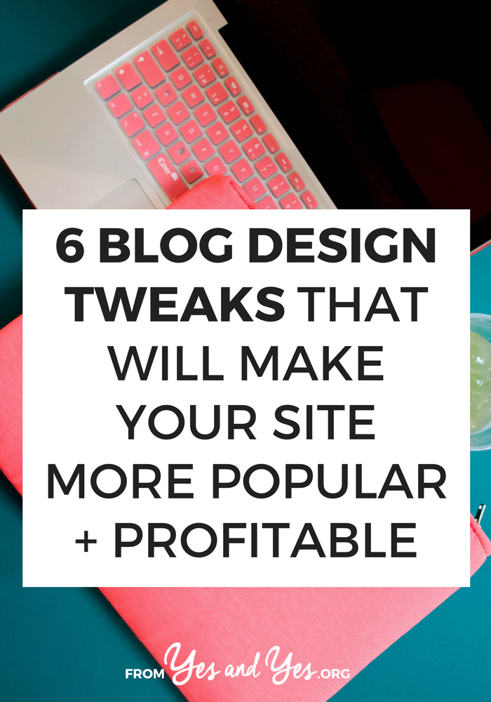 Little blog design tweaks can make a big difference in your bounce rate and conversions. Click through to learn 6 little changes you can make today! // yesandyes.org