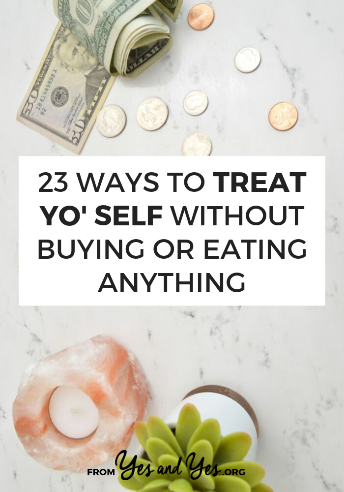 Want to practice self-care without sabotaging your diet or budget? Looking for some ways to reward yourself without breaking the bank? Click through for 23 great ideas! #cheapselfcare #healthyselfcare