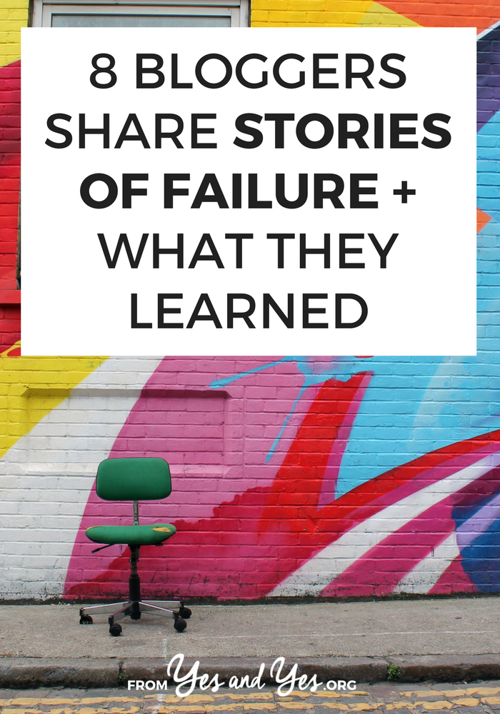 Want some blogging tips and business tricks to NOT follow? 8 of your favorite, big-name bloggers share their biggest failures and what they learned. Super interesting! >> yesandyes.org