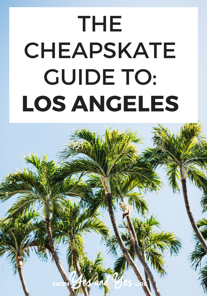 Want to see Los Angeles on the cheap? Click through for a local's recommendations on $35 beach camping, $2 tacos, and $8 double feature movies – yesandyes.org