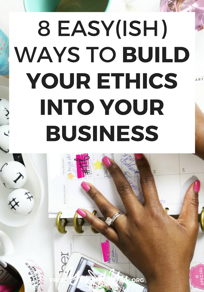 What are your business ethics? How do you build values into your business from the ground up? Here are 8 ways I've made sure my work aligns with my values. Click through to learn how you can do the same!