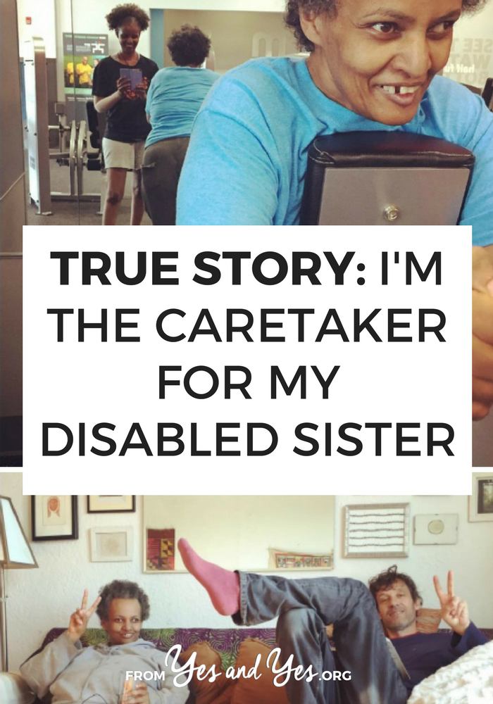 What would life be like if you were the primary caregiver for your sibling who had disabilities? How would you juggle those responsibilities along with your career and other relationships? Click through for one woman's story