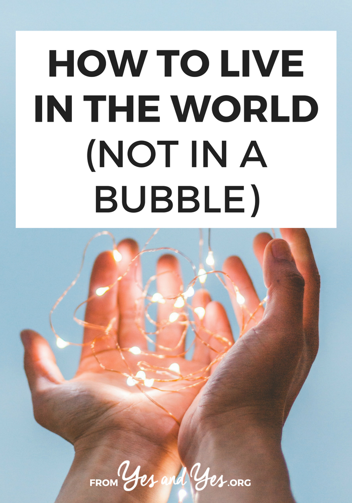 Want to NOT live in a bubble? It can be hard and a little uncomfortable to seek out people and experiences that are different than ours. Here's how.