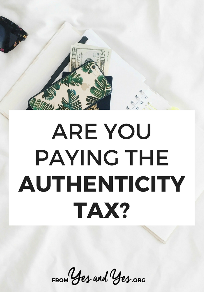 The authenticity tax is the price we pay for intentional living. It's not cheap, but it's absolutely worth it. Click through to read more.