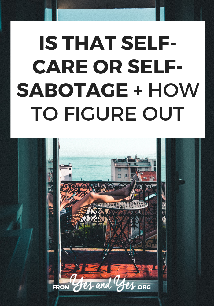 Is your self-care actually self-sabotage? Are you using self-care as an excuse to avoid doing hard things or as a reason to do things you know aren't healthy? #self-care #self-love