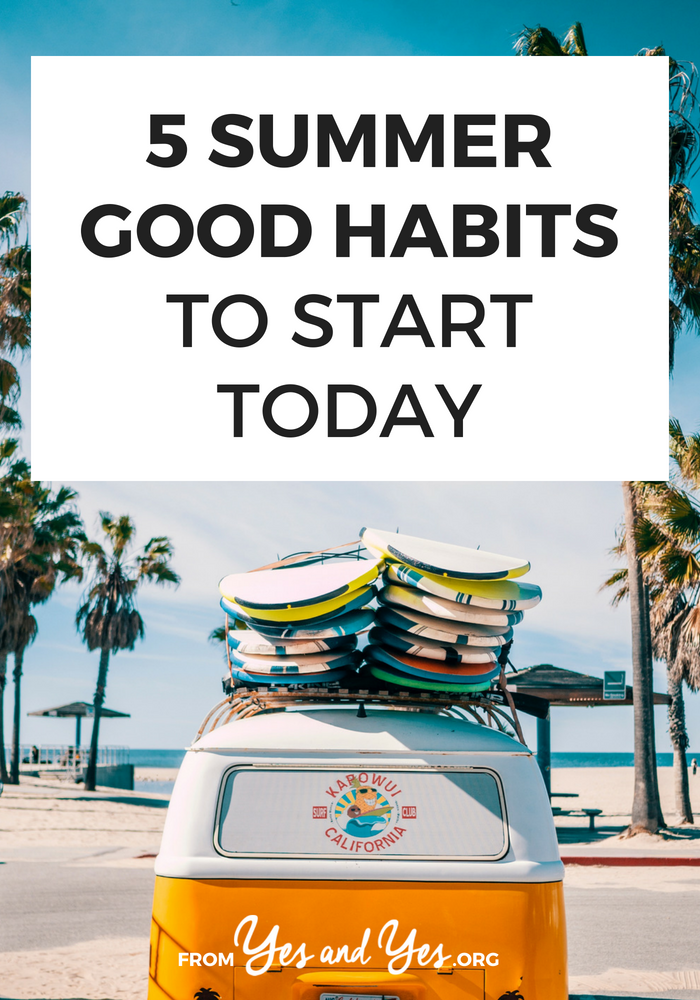 Looking for summer good habits to try? We're halfway through the year so this is the perfect time to build some new good habits! Click through to read more! #habits #goalsetting #selfdevelopment