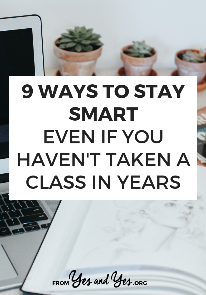 Want to stay smart? Of course you do! Staying intellectually curious is one of the keys to a happy, fulfilling life. Click through for 9 ways to stay sharp and train your brain!