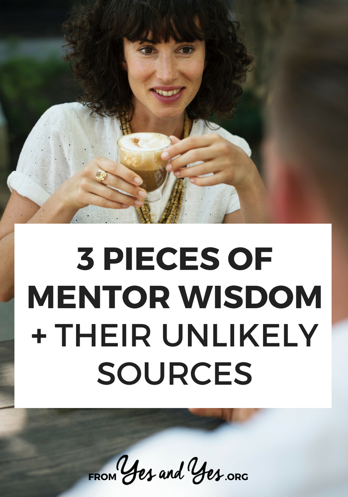 Looking for mentor advice? Sometimes finding a mentor or professional advice comes from surprising sources. Click through for work tips we all need to hear!
