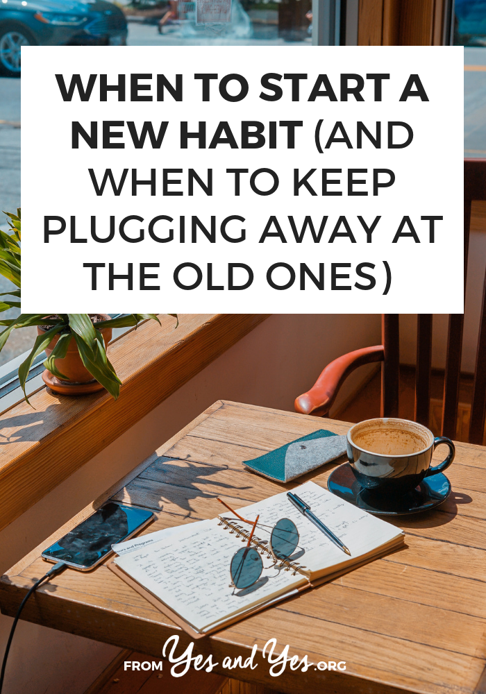 Wondering when to start a new habit? Or if you should keeping working on solidifying an old one? Click through for tips on goal setting, building good habits and breaking bad ones!